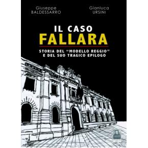 """Il caso Fallara. Storia del """"Modello Reggio"""" e del suo tragico epilogo"""