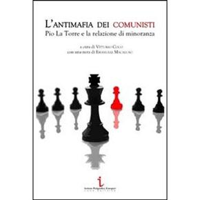 L'antimafia dei comunisti. Pio La Torre e la relazione di minoranza