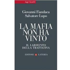 La mafia non ha vinto. Il labirinto della trattativa