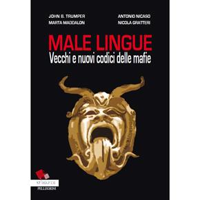 Male lingue. Vecchi e nuovi codici delle mafie