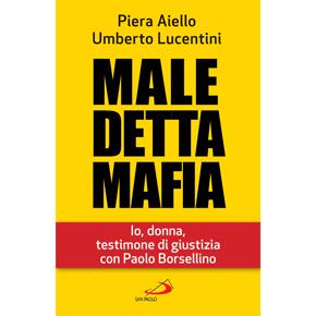 Maledetta mafia. Io, donna, testimone di giustizia con Paolo Borsellino